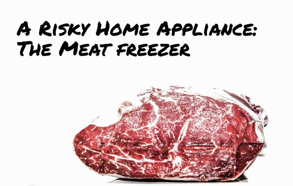 A Risky Home Appliance: The Meat Freezer