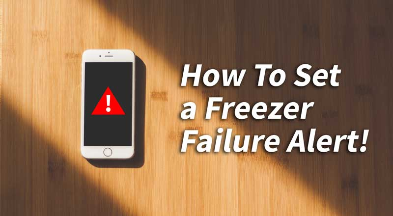 How to Set a Freezer Failure Alert