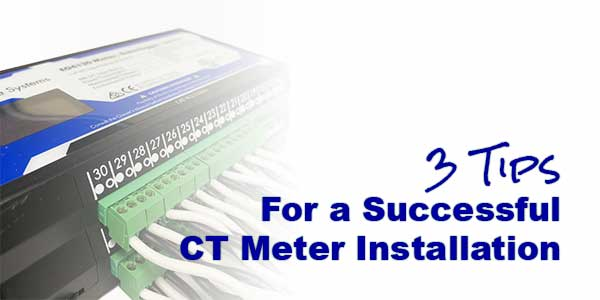 3 Tips For a Successful CT Meter Installation